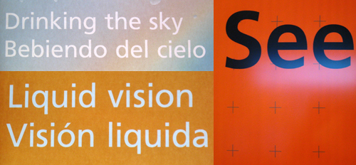 Drinking the Sky, Liquid Vision, and See - bits of signs from the Tech Museum